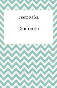 "Franz Kafka, ""Głodomór"""